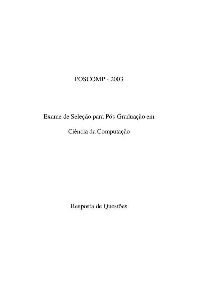 POSCOMP - 2003Exame de Seleção para Pós-Graduação em        Ciência da Computação         Resposta de Questões