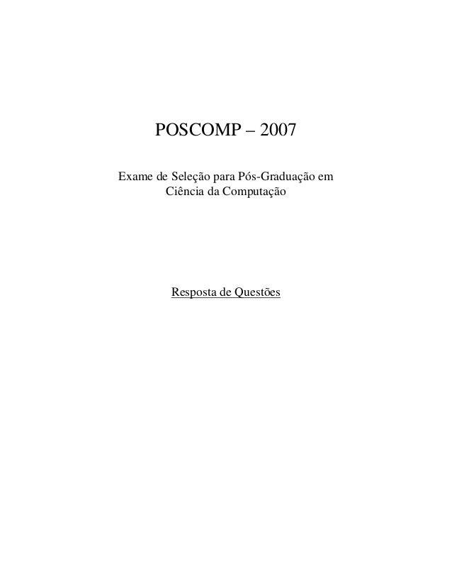 POSCOMP – 2007Exame de Seleção para Pós-Graduação em        Ciência da Computação         Resposta de Questões
