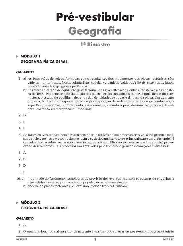 Pré-vestibular Geografia 1º Bimestre ©  MÓDULO 1 GEOGRAFIA FÍSICA GERAL  GABARITO 1. a) As formações de relevo formadas co...