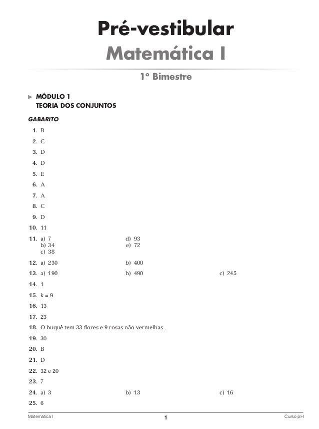 Pré-vestibular Matemática I 1o Bimestre   MÓDULO 1 TEORIA DOS CONJUNTOS  GABARITO 1. B 2. C 3. D 4. D 5. E 6. A 7. A 8. ...