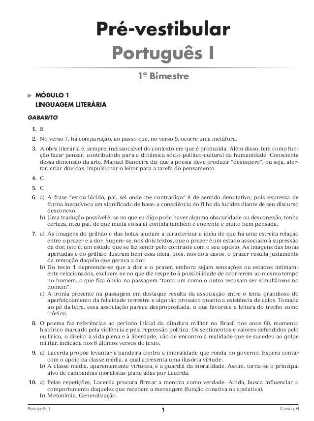 Pré-vestibular Português I 1º Bimestre ©  MÓDULO 1 LINGUAGEM LITERÁRIA  GABARITO 1. B 2. No verso 7, há comparação, ao pas...