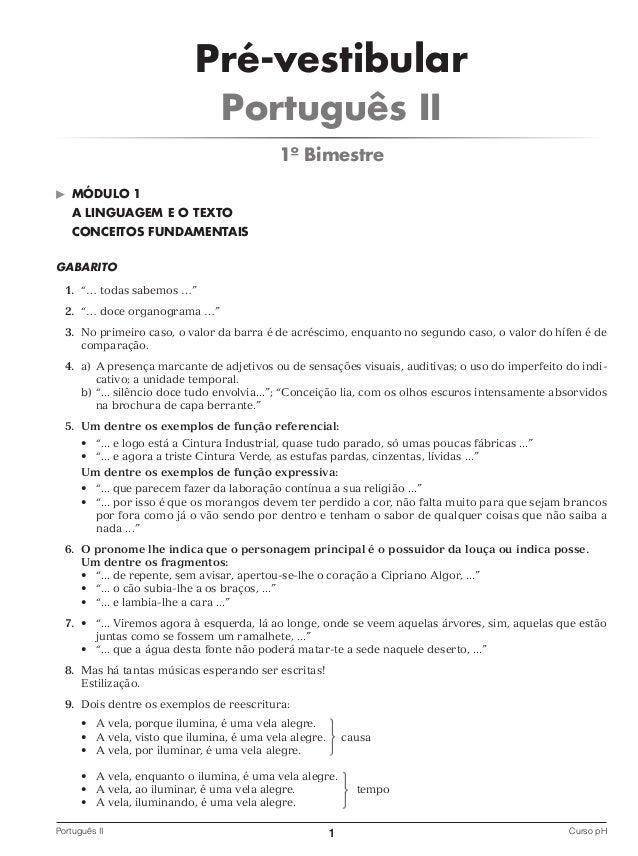 """Pré-vestibular Português II 1º Bimestre ©  MÓDULO 1 A LINGUAGEM E O TEXTO CONCEITOS FUNDAMENTAIS  GABARITO 1. """"… todas sab..."""