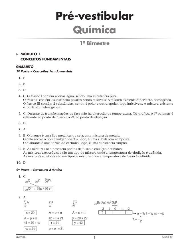Pré-vestibular Química 1º bimestre ©  Módulo 1 CoNCEIToS FuNdAMENTAIS  Gabarito 1a Parte – Conceitos Fundamentais 1. E 2. ...