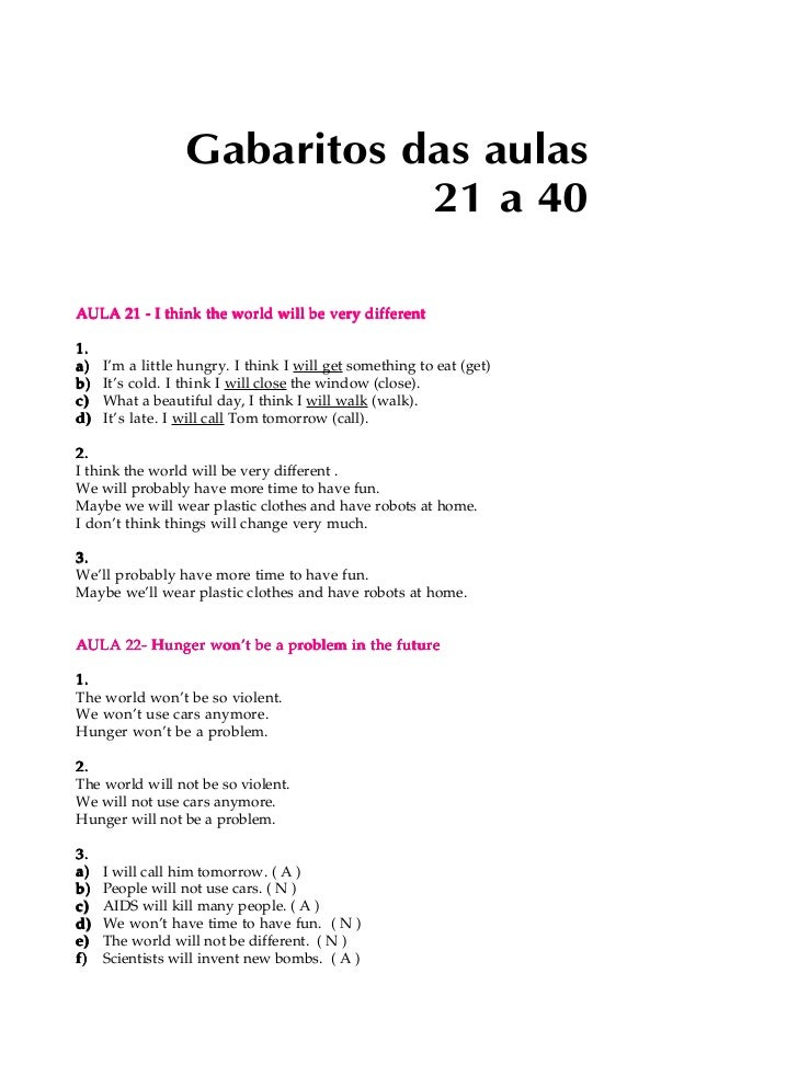 Gabaritos das aulas                             21 a 40AULA 21 - I think the world will be very different1.a)   I'm a litt...