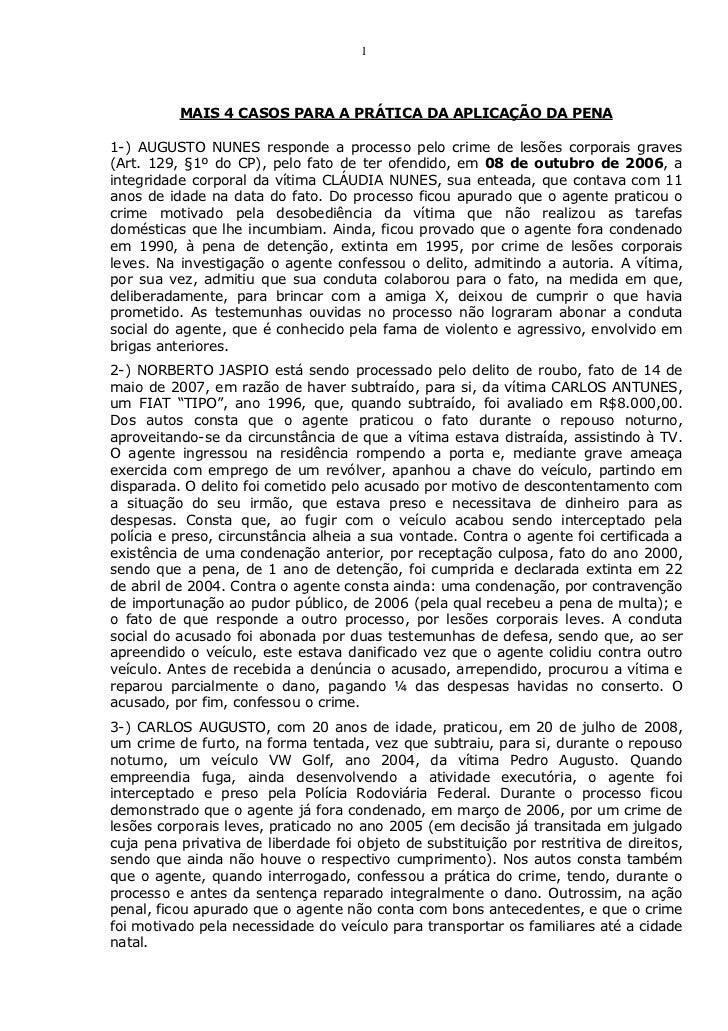 1          MAIS 4 CASOS PARA A PRÁTICA DA APLICAÇÃO DA PENA1-) AUGUSTO NUNES responde a processo pelo crime de lesões corp...