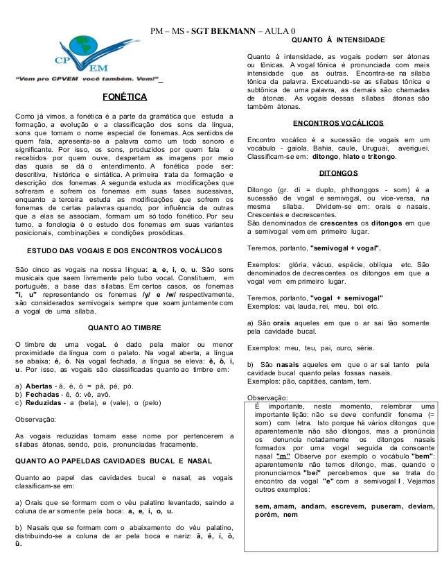 PM – MS - SGT BEKMANN – AULA 0 FONÉTICA Como já vimos, a fonética é a parte da gramática que estuda a formação, a evolução...