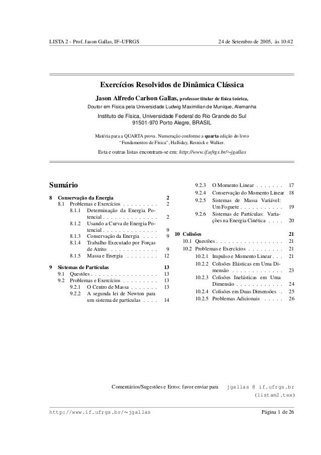 LISTA 2 - Prof. Jason Gallas, IF–UFRGS 24 de Setembro de 2005, `as 10:42  Exerc´ıcios Resolvidos de Dinˆamica Cl´assica  J...