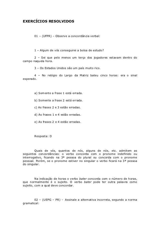 EXERCÍCIOS RESOLVIDOS       01 – (UFPR) – Observe a concordância verbal:       1 – Algum de vós conseguirei a bolsa de est...