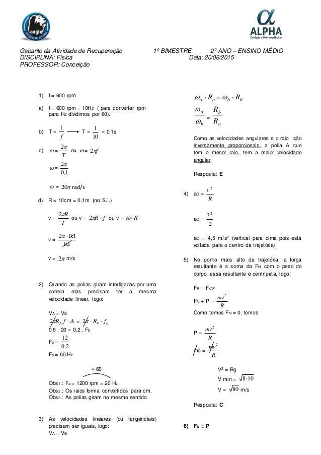 Gabarito da Atividade de Recuperação 1º BIMESTRE 2º ANO – ENSINO MÉDIO DISCIPLINA: Física Data: 20/06/2015 PROFESSOR: Conc...