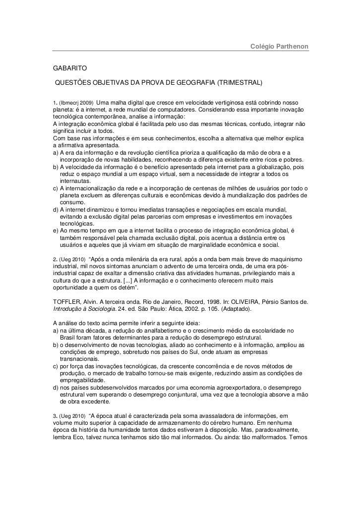 Colégio ParthenonGABARITOQUESTÕES OBJETIVAS DA PROVA DE GEOGRAFIA (TRIMESTRAL)1. (Ibmecrj 2009) Uma malha digital que cres...