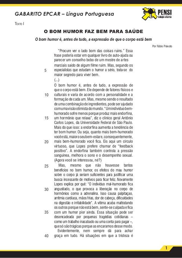1 GABARITO EPCAR – Língua Portuguesa Texto I O BOM HUMOR FAZ BEM PARA SAÚDE O bom humor é, antes de tudo, a expressão de q...