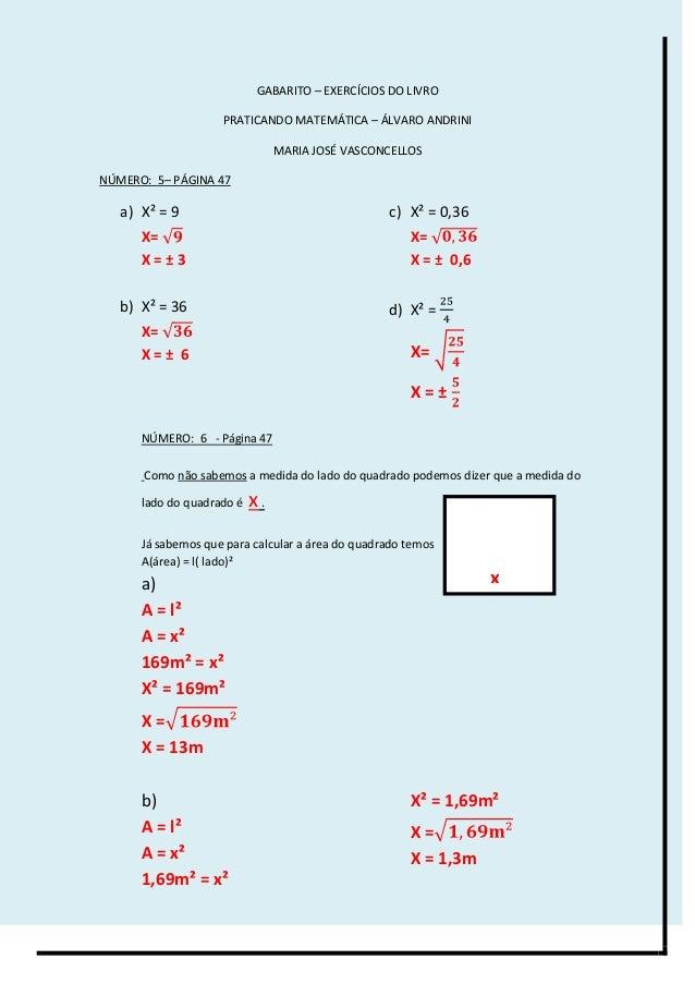 GABARITO – EXERCÍCIOS DO LIVRO PRATICANDO MATEMÁTICA – ÁLVARO ANDRINI MARIA JOSÉ VASCONCELLOS NÚMERO: 5– PÁGINA 47 a) X² =...