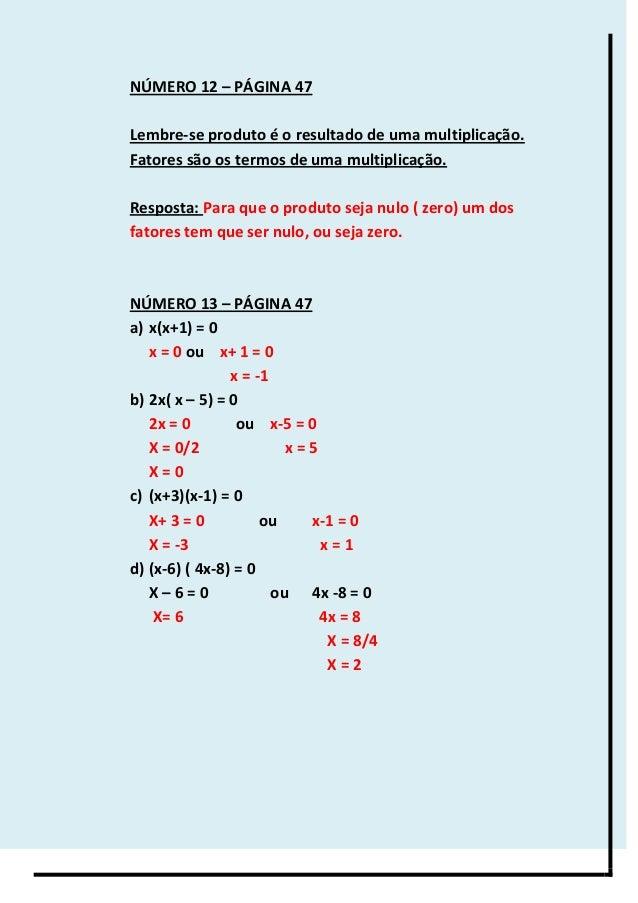 NÚMERO 12 – PÁGINA 47 Lembre-se produto é o resultado de uma multiplicação. Fatores são os termos de uma multiplicação. Re...