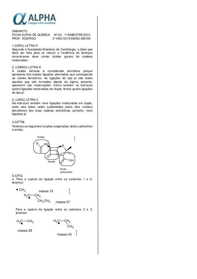 GABARITO FICHA ALPHA DE QUÍMICA Nº 03 - 1º BIMESTRE/2014 PROF. RODRIGO 2º ANO DO ENSINO MÉDIO 1.(UERJ) LETRA D Segundo a S...