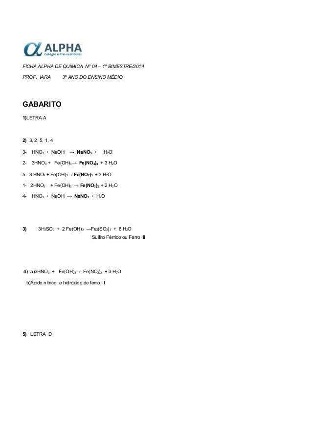 FICHA ALPHA DE QUÍMICA Nº 04 – 1º BIMESTRE/2014 PROF. IARA 3º ANO DO ENSINO MÉDIO GABARITO 1)LETRA A 2) 3, 2, 5, 1, 4 3- H...