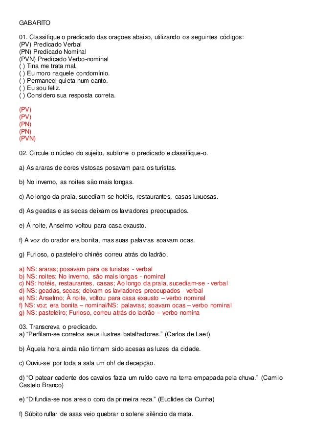 GABARITO  01. Classifique o predicado das orações abaixo, utilizando os seguintes códigos:  (PV) Predicado Verbal  (PN) Pr...