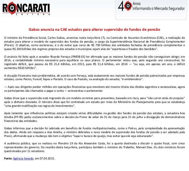 Gabas anuncia na CAE estudos para alterar supervisão de fundos de pensão O ministro da Previdência Social, Carlos Gabas, a...