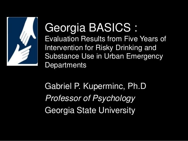 Georgia BASICS : Evaluation Results from Five Years of Intervention for Risky Drinking and Substance Use in Urban Emergenc...