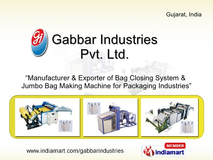 "Gabbar Industries  Pvt. Ltd.  "" Manufacturer & Exporter of Bag Closing System &  Jumbo Bag Making Machine for Packaging In..."