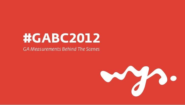 #GABC2012GA Measurements Behind The Scenes