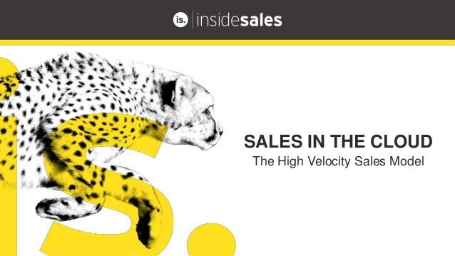 The High Velocity Sales Model SALES IN THE CLOUD