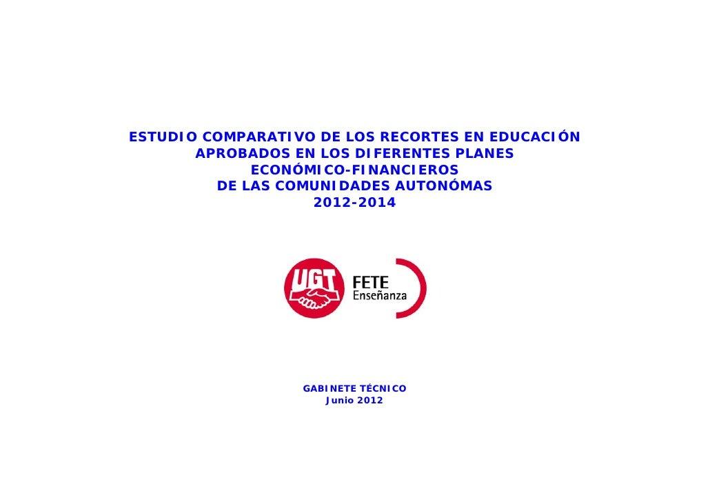 ESTUDIO COMPARATIVO DE LOS RECORTES EN EDUCACIÓN       APROBADOS EN LOS DIFERENTES PLANES             ECONÓMICO-FINANCIERO...