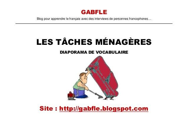 GABFLEBlog pour apprendre le français avec des interviews de personnes francophones…LES TÂCHES MÉNAGÈRES               DIA...