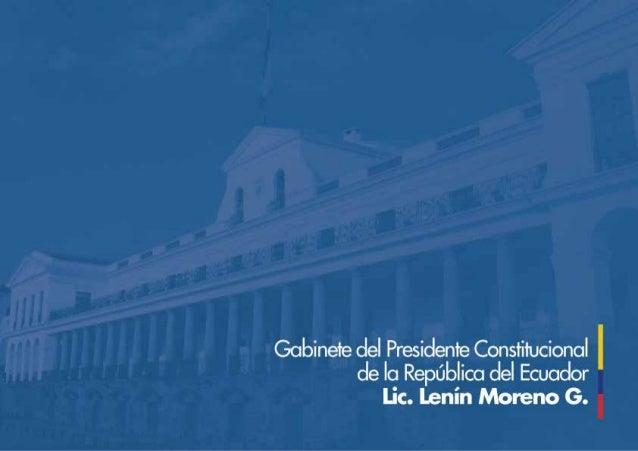 CASA DE CAMPAÑA PRESIDENCIAL LENÍN MORENO Concepto General: Carlos Andrade García (@cgandradeg) Contenidos y Edición: Dian...