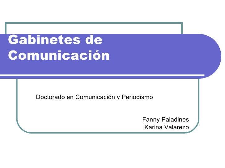 Gabinetes de Comunicación  Doctorado en Comunicación y Periodismo Fanny Paladines Karina Valarezo