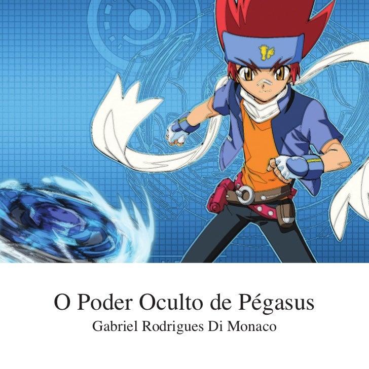 O Poder Oculto de Pégasus   Gabriel Rodrigues Di Monaco