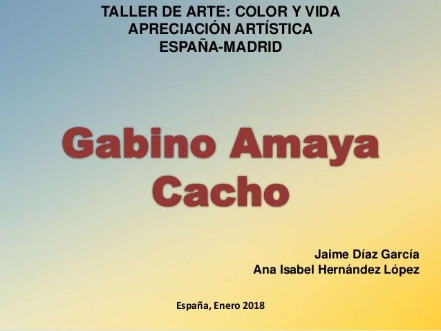TALLER DE ARTE: COLOR Y VIDA APRECIACIÓN ARTÍSTICA ESPAÑA-MADRID Jaime Díaz García Ana Isabel Hernández López España, Ener...