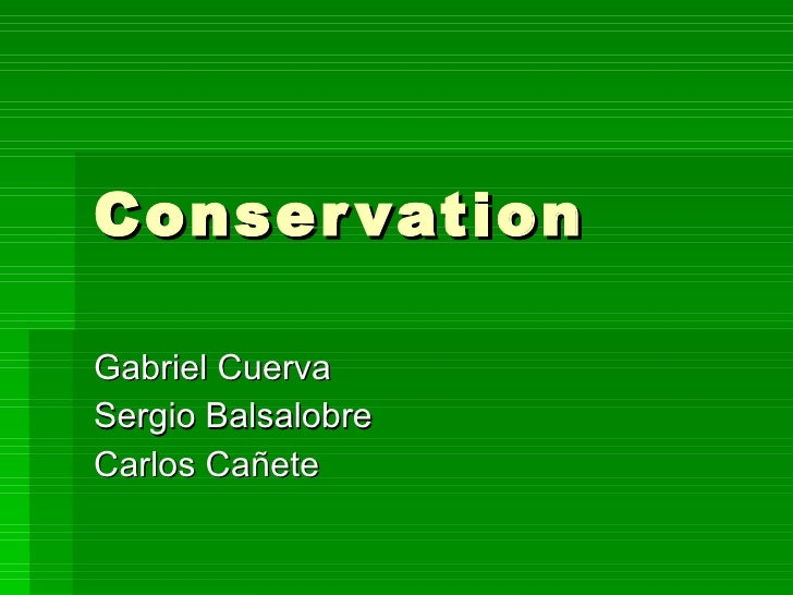 Conservation Gabriel Cuerva Sergio Balsalobre Carlos Cañete
