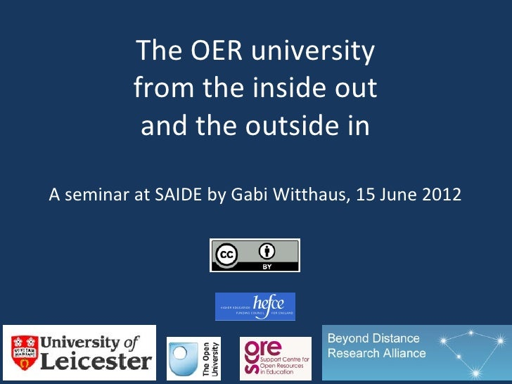 The OER university          from the inside out           and the outside inA seminar at SAIDE by Gabi Witthaus, 15 June 2...