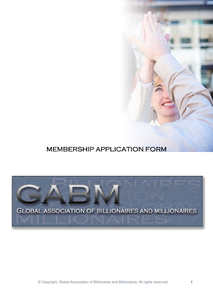 MEMBERSHIP APPLICATION FORM                APP© Copyright. Global Association of Billionaires and Millionaires. All rights...