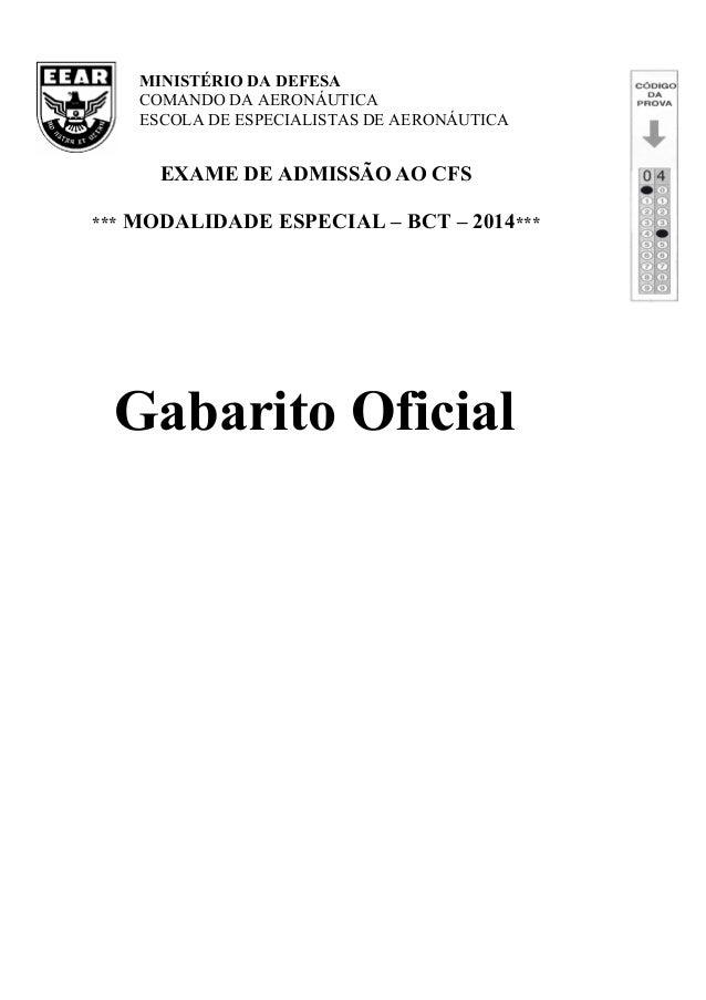 MINISTÉRIO DA DEFESA COMANDO DA AERONÁUTICA ESCOLA DE ESPECIALISTAS DE AERONÁUTICA EXAME DE ADMISSÃO AO CFS *** MODALIDADE...