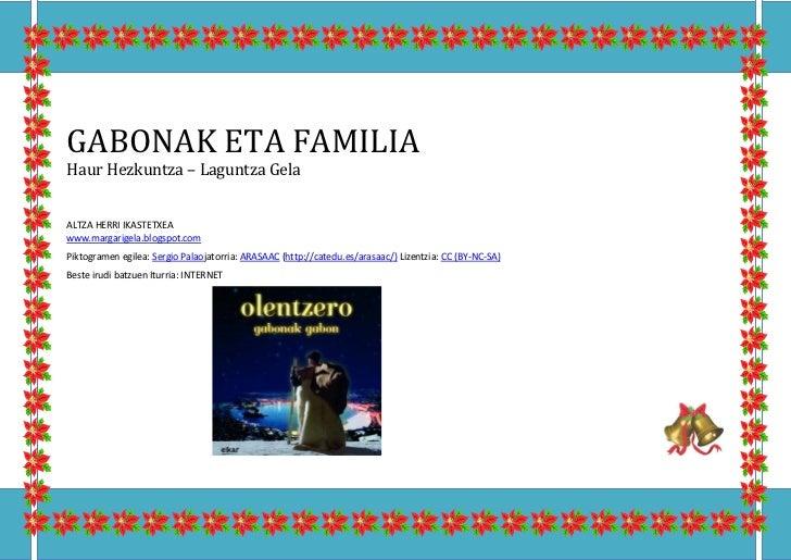 GABONAK ETA FAMILIAHaur Hezkuntza – Laguntza GelaALTZA HERRI IKASTETXEAwww.margarigela.blogspot.comPiktogramen egilea: Ser...