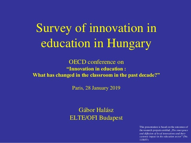 """Survey of innovation in education in Hungary OECD conference on """"Innovation in education : What has changed in the classro..."""