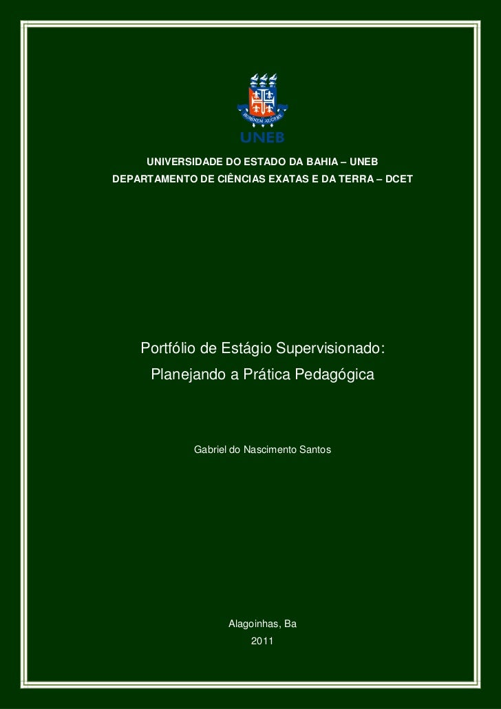 UNIVERSIDADE DO ESTADO DA BAHIA – UNEBDEPARTAMENTO DE CIÊNCIAS EXATAS E DA TERRA – DCET    Portfólio de Estágio Supervisio...