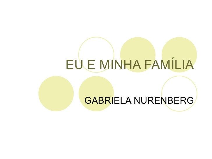 EU E MINHA FAMÍLIA GABRIELA NURENBERG