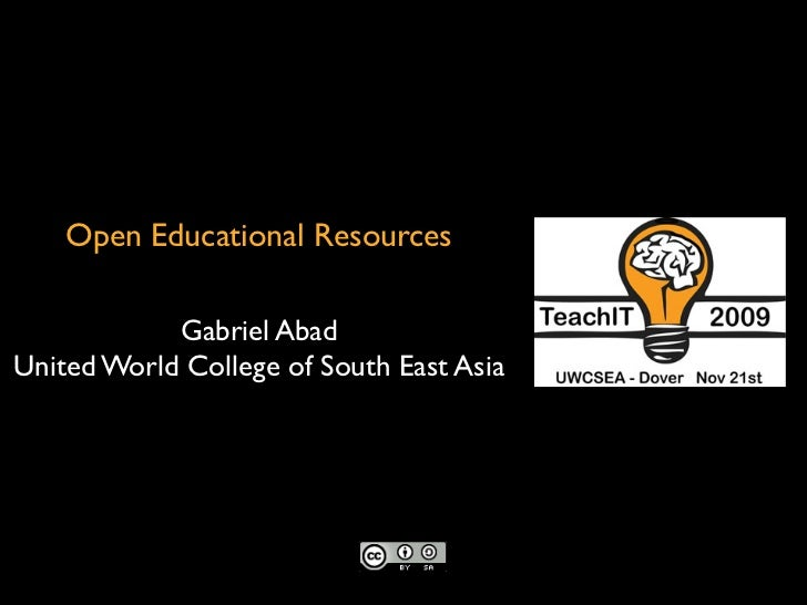 Open Educational Resources              Gabriel Abad United World College of South East Asia