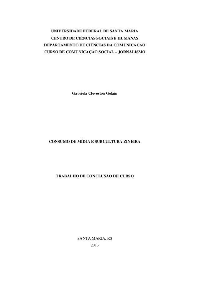 1  UNIVERSIDADE FEDERAL DE SANTA MARIA CENTRO DE CIÊNCIAS SOCIAIS E HUMANAS DEPARTAMENTO DE CIÊNCIAS DA COMUNICAÇÃO CURSO ...