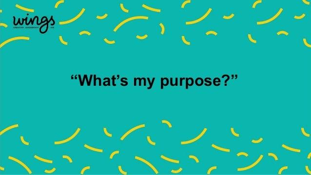 """""""What's my purpose?"""""""