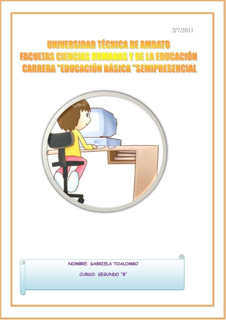 """2/7/2011NOMBRE: GABRIELA TOALOMBOCURSO: SEGUNDO """"B""""38100075565<br />Juan Benigno Vela, 02 de Febrero del 2011<br />Srta.  ..."""