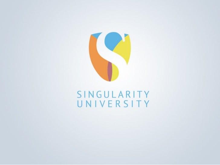 FoundersSingularity University was foundedin Sept 2008 by Drs. Ray Kurzweil& Peter Diamandis