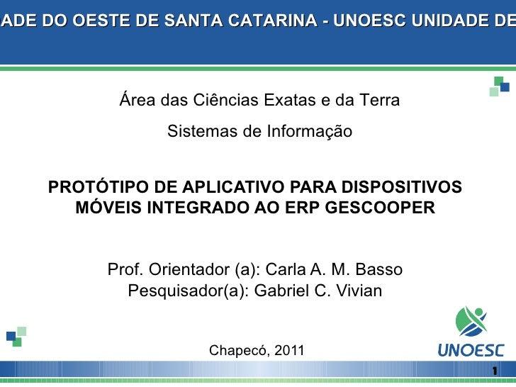 DADE DO OESTE DE SANTA CATARINA - UNOESC UNIDADE DE            Área das Ciências Exatas e da Terra                  Sistem...