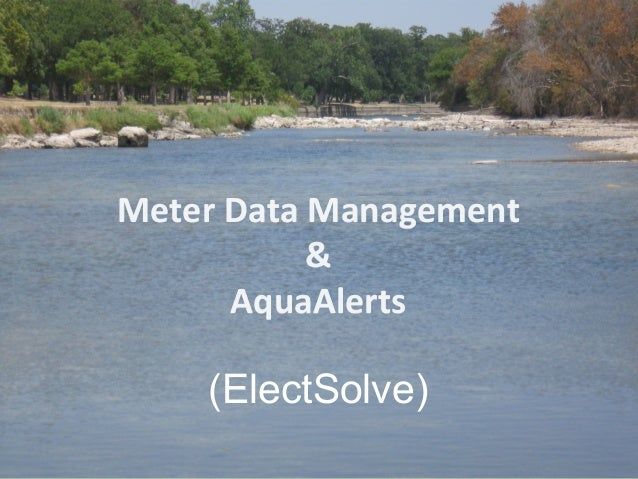 Meter Data Management                 &          AquaAlerts       (ElectSolve)