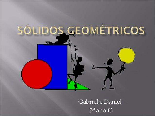 Gabriel e Daniel   5º ano C