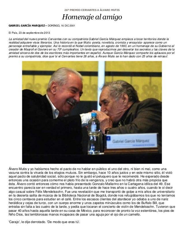 26º PREMIO CERVANTES A ÁLVARO MUTIS Homenaje al amigo GABRIEL GARCÍA MARQUEZ – DOMINGO, 16 DIC 2001 El País, 23 de septiem...