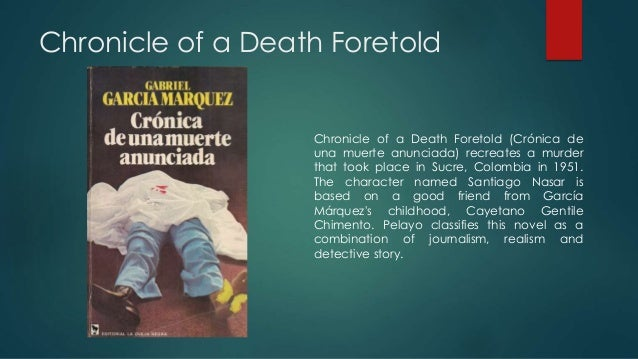 chronicle death foretold theme essay Essay writing guide themes and issues the role of religion in chronicle of a death foretold by gabriel garcia marquez plays an integral part in the main.