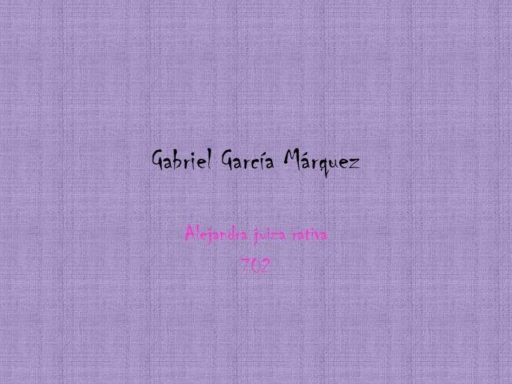 Gabriel García Márquez     Alejandra juiza rativa            702
